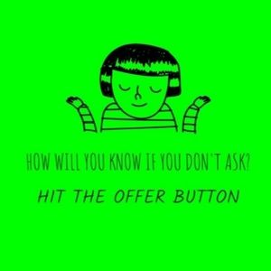 Other - HIT THE OFFER BUTTON!
